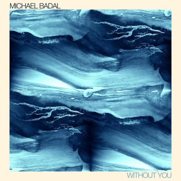 Michael Badal Without You