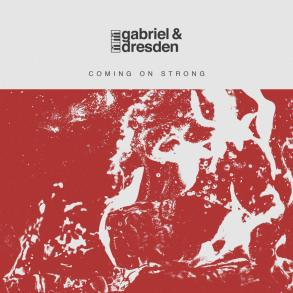 gabriel & dresden coming on strong
