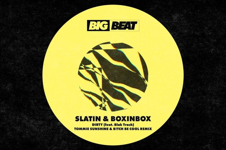 SLATIN BOXINBOX DIRTY Tommie Sunshine B!tch Be Cool Remix