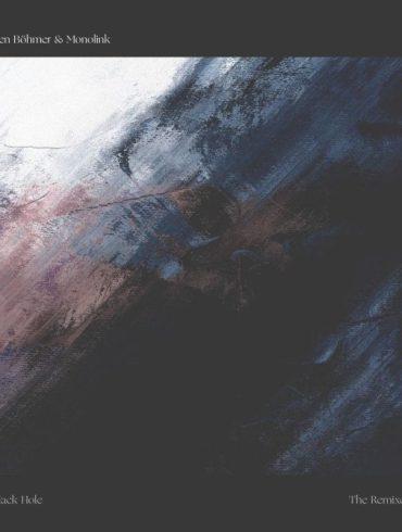 Ben Böhmer & Monolink Black Hole The Remixes Anjunadeep