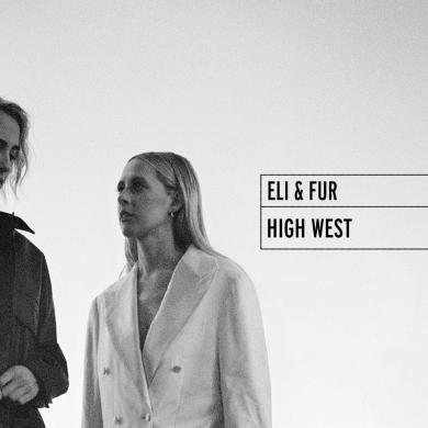 Eli & Fur High West Armada Electronic Elements
