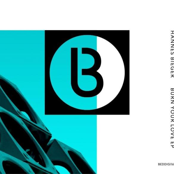 Hannes Bieger Burn Your Love EP Bedrock