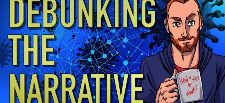"Coronavirus: ""Debunking The Narrative"""