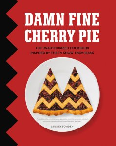 Damn Fine Cherry Pie Twin Peaks Cookbook