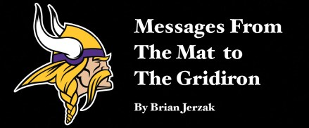 Messages From The Mat to The Gridiron