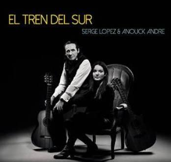 Serge Lopez and Anouck André - El Tren Del Sur