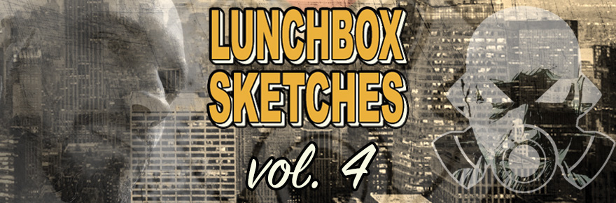 Lunchbox Sketches vol.4