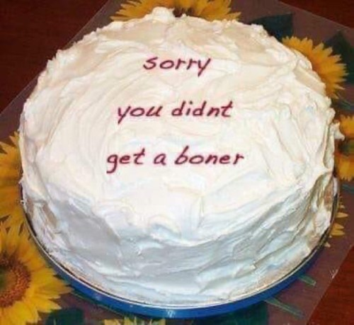 "A cake which says, in icing, ""sorry you didn't get a boner"
