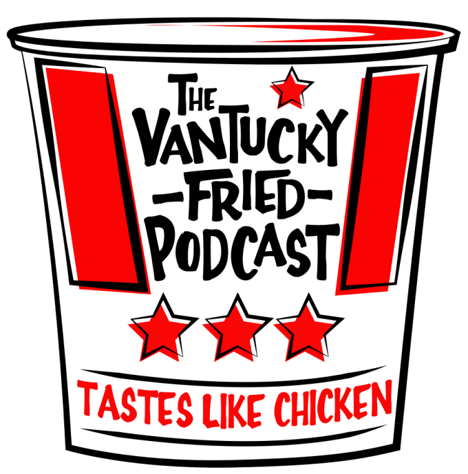 Vantucky Fried Podcast
