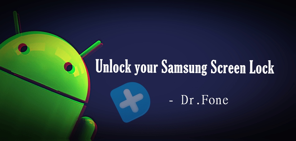 How To Unlock your Samsung Screen Lock using Dr.Fone – Android Lock Screen Removal