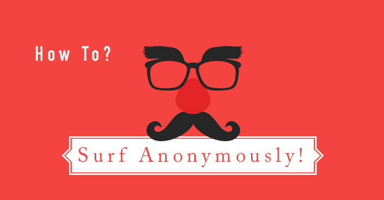 These Are The Only Ways to Surf Anonymously Online!
