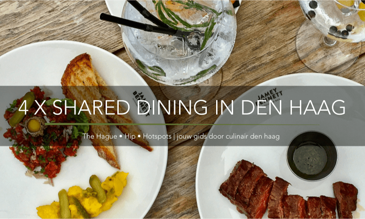 4 X SHARED DINING DEN HAAG