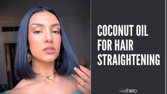 Coconut Oil For Hair Straightening