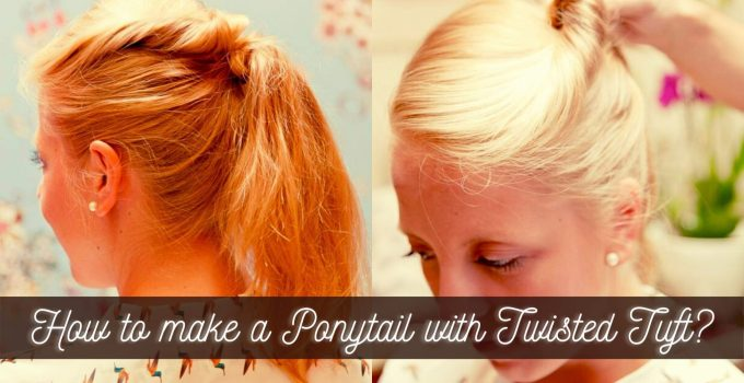How to make a Ponytail with Twisted Tuft?-Ponytail with Twisted Tuft