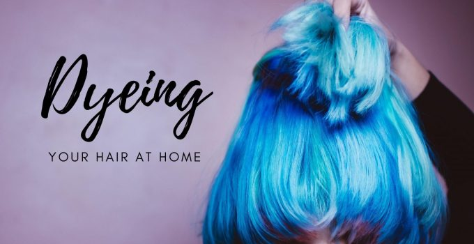 Dyeing Your Hair at Home