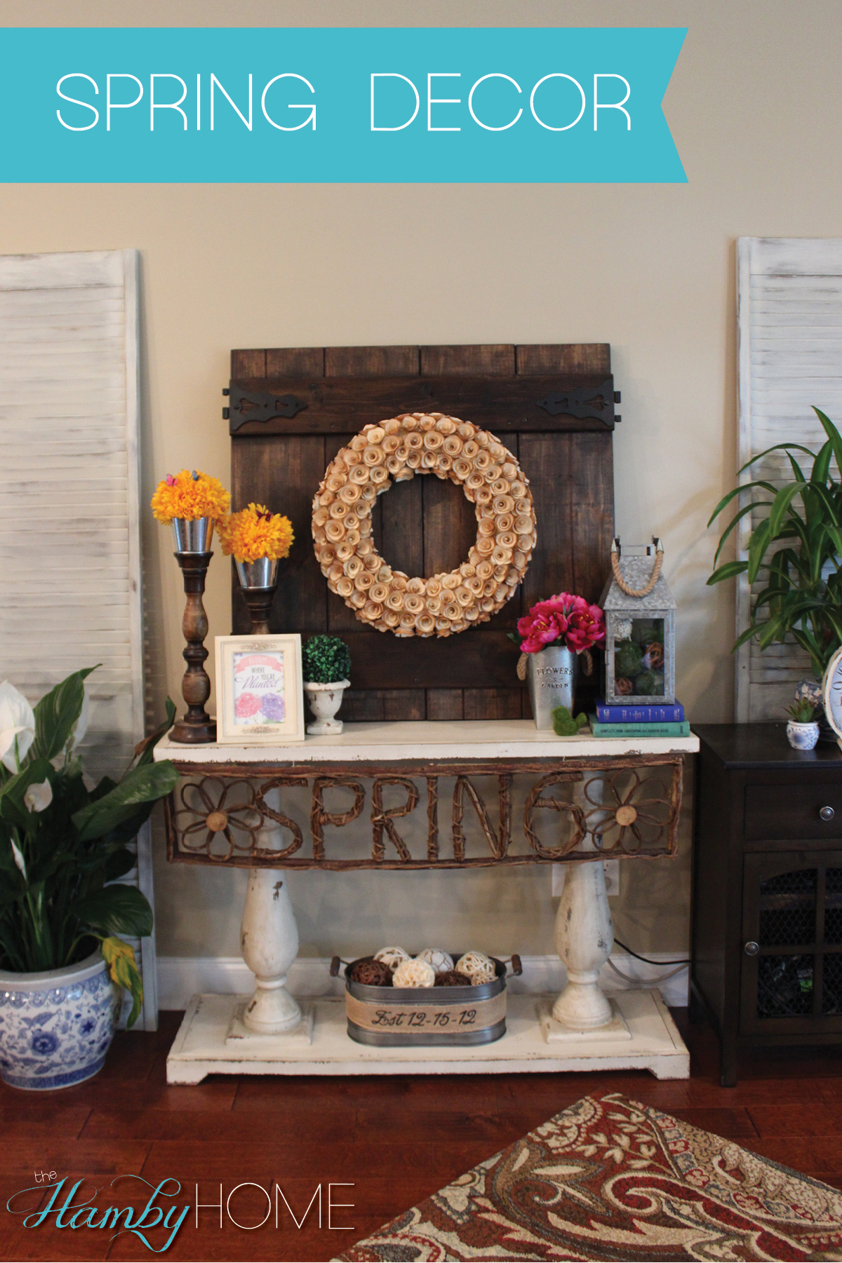 Spring Decor The Hamby Home