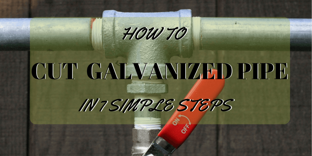 How To Cut Galvanized Pipe With Sawzall
