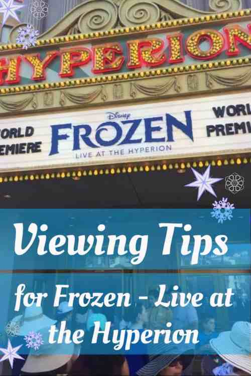 Viewing tips for Frozen — Live at the Hyperion at the Disneyland Resort.