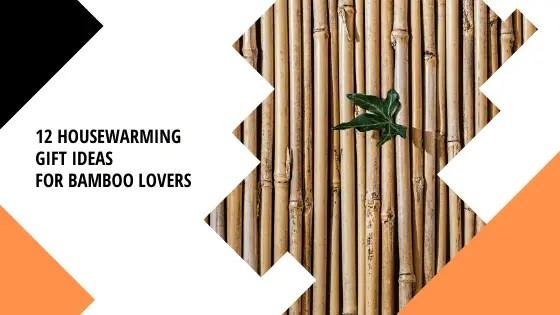 12 Housewarming Gifts Made of Bamboo