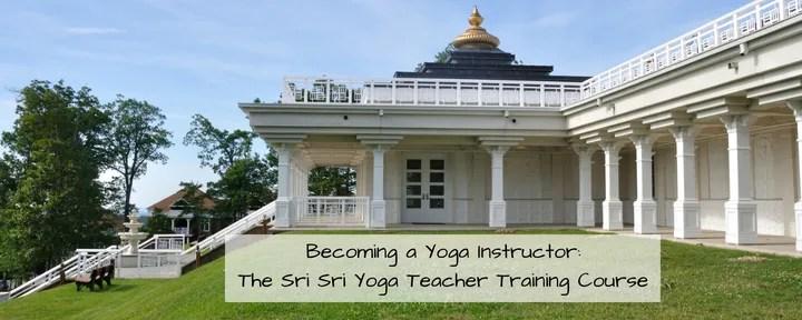 Becoming a Yoga Instructor: The Sri Sri Yoga Teacher Training Course