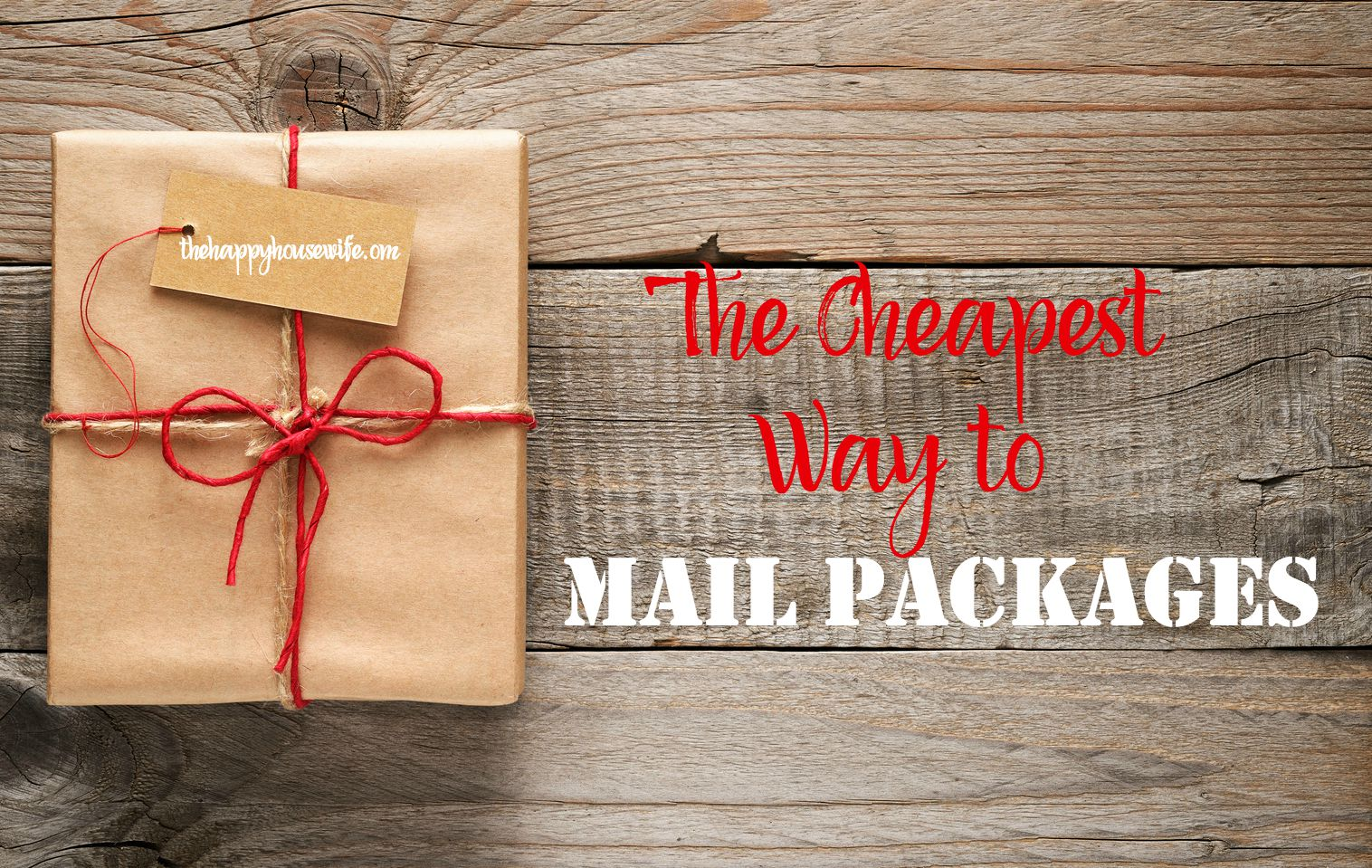 Cheapest Way To Mail Packages  The Happy Housewife