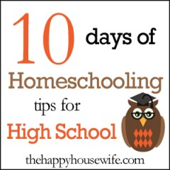 10 days of homeschooling tips for High School