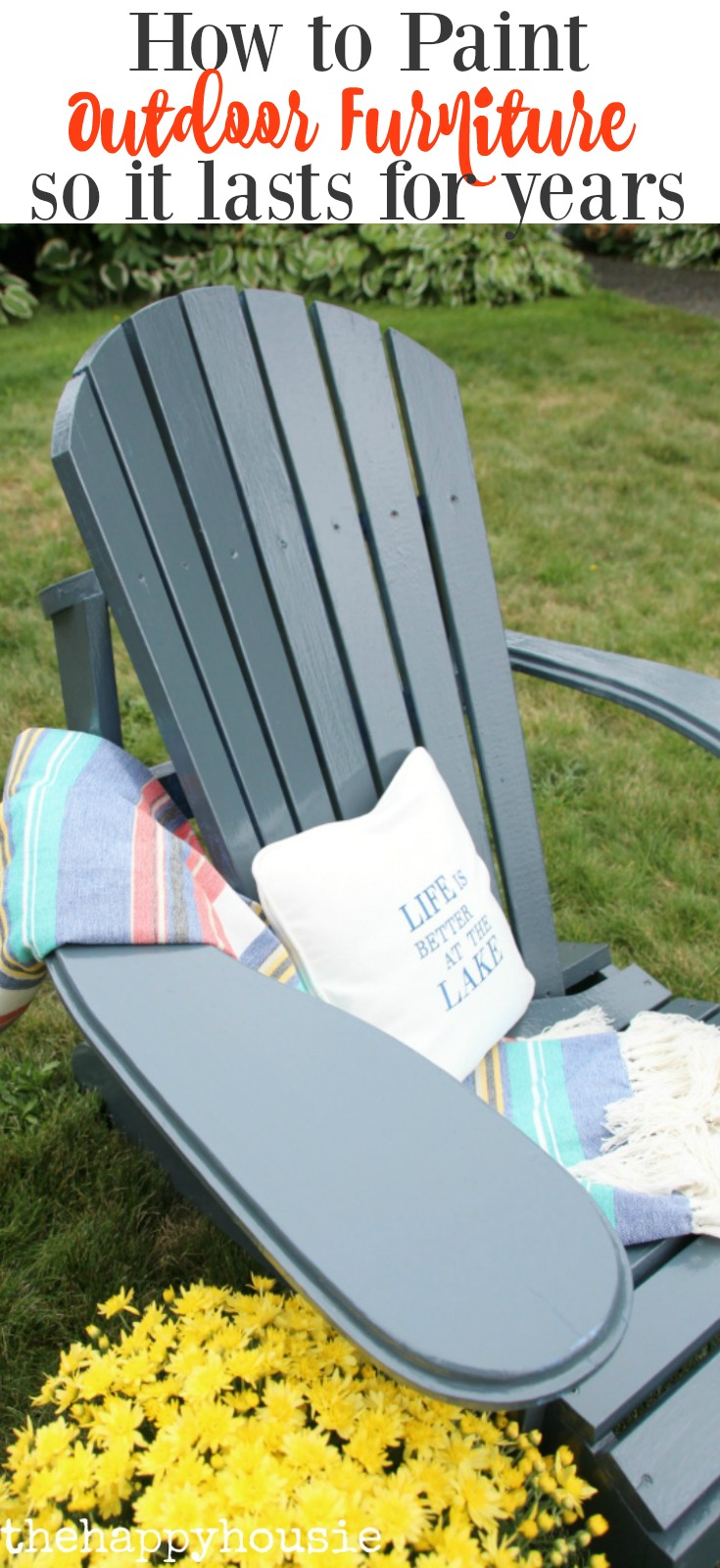 How To Paint Outdoor Furniture So It Lasts For Years The Happy Housie