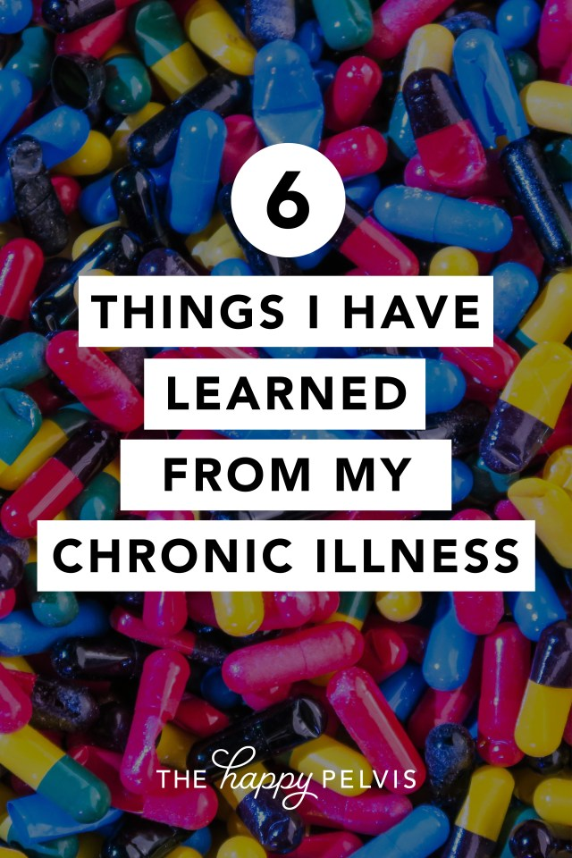 6 things I have learned while living with chronic illness, chronic pain