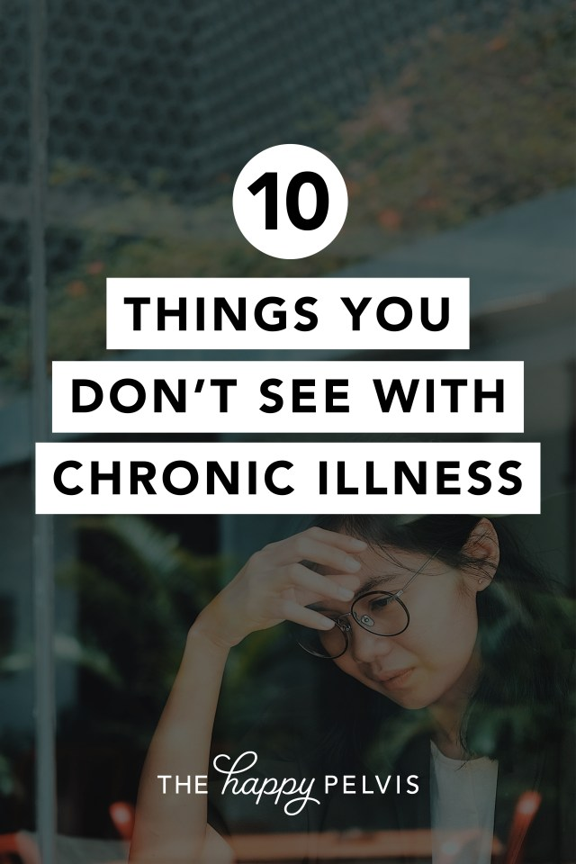 Things you don't see which chronic illness, chronic pain