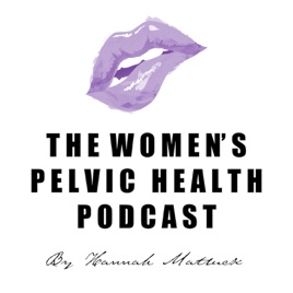 Top 10 chronic illness podcasts: The Women's pelvic health podcast