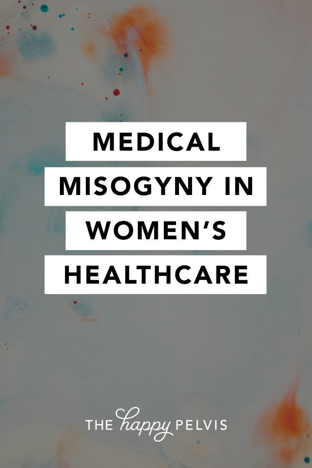 Medical Misogyny in Women's Healthcare, sexism in medicine, women's health