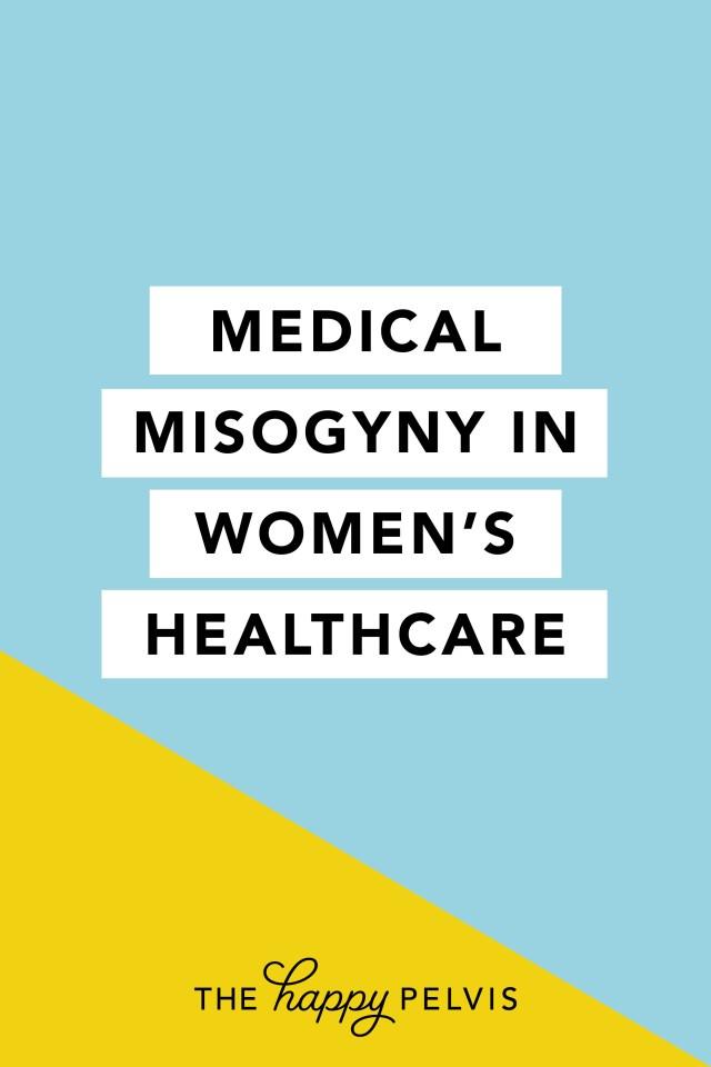 Medical Misogyny in Women's Healthcare, sexism in medicine, women's health