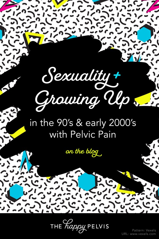 Sexuality and Growing Up a Millennial with Pelvic Pain