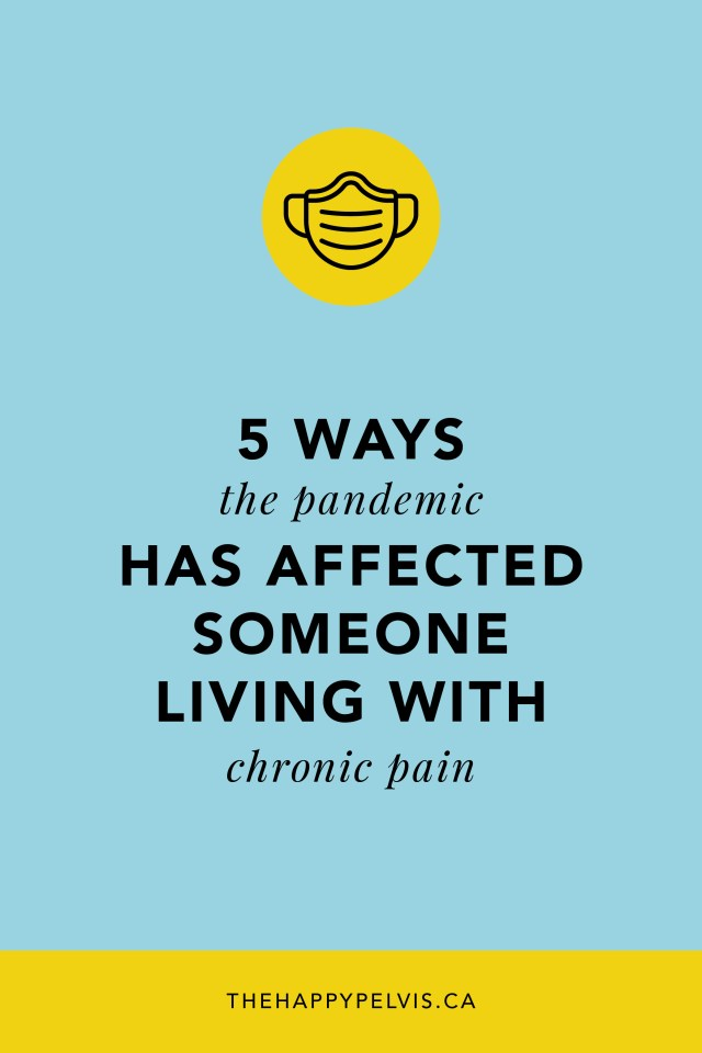 5 ways Pandemic is Affecting my chronic Pain
