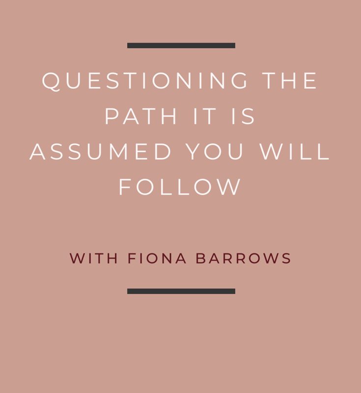 Questioning the Path It Is Assumed You Will Follow