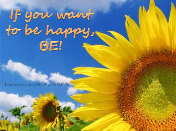 If you want to be happy, be!