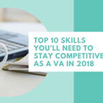 Top 10 Virtual Assistant Skills You'll Need To Stay Competitive In 2018