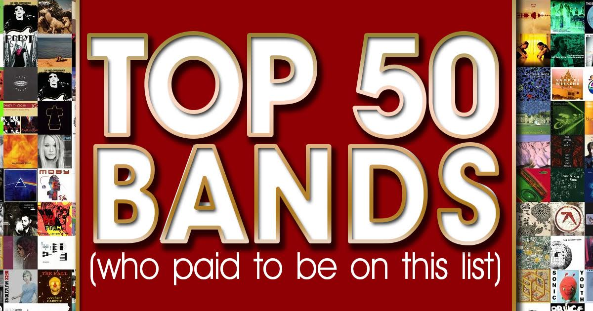 Top 50 Bands Who Paid to Be on This List