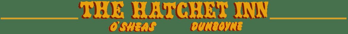 The Hatchet, O'Shea's Dunboyne