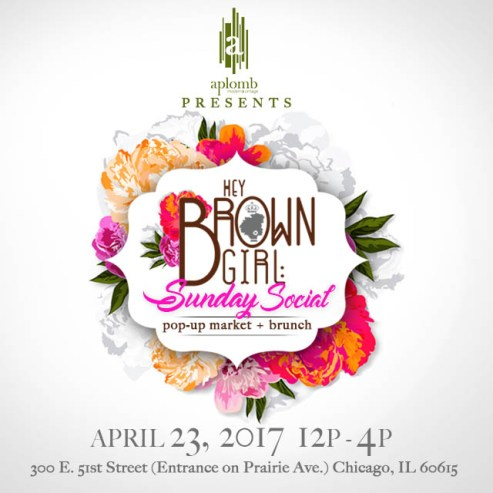hey brown girl sunday social flyer weekend in Chicago April 20th-23rd