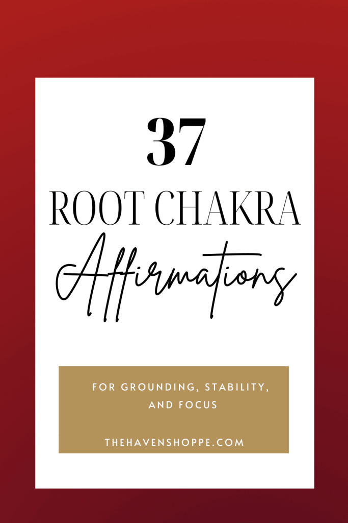 37 grounding root chakra affirmations pin