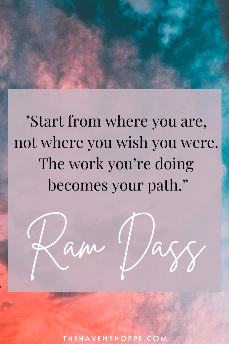 Start from where you are quote by ram dass