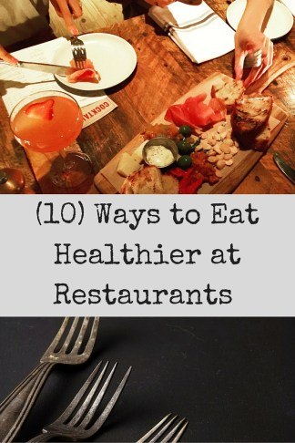 (10) Ways to Eat Healthier at Restaurants