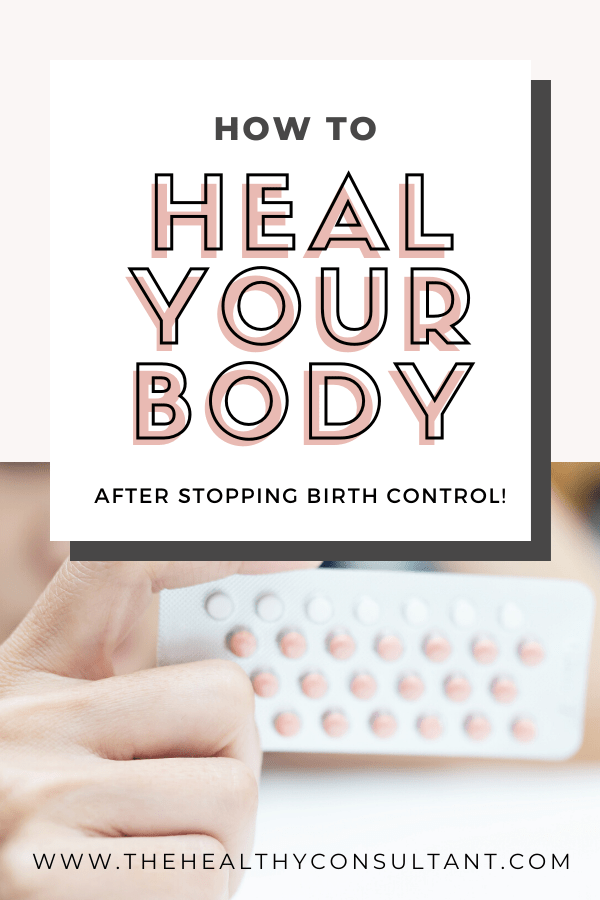How to Heal your Body after Stopping Birth Control   The ...