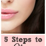 5 steps to clear glowing skin