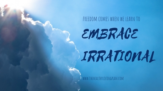 embrace irrational