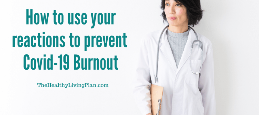 How_to_use_your_reactions_to_prevent_covid-19_burnout