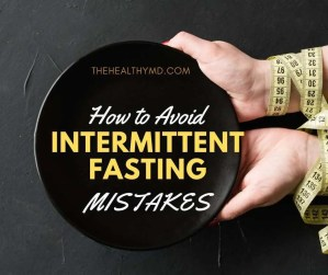 How to Avoid Intermittent Fasting Mistakes