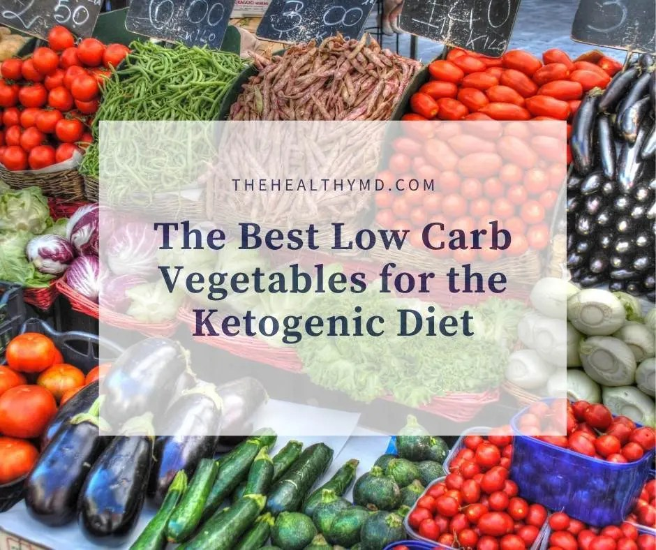 You are currently viewing The 15 Best and Worst Low Carb Vegetables for the Keto Diet