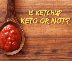 Read more about the article Is Ketchup Keto or Not?